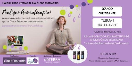 WORKSHOP: Pratique Aromaterapia! CURITIBA, TURMA I (MANHÃ)