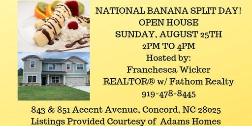 OPEN HOUSE - NATIONAL BANANA SPLIT DAY!