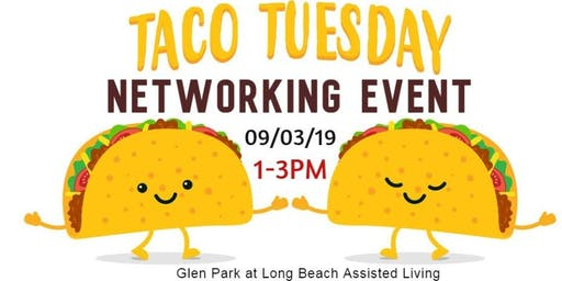 Glen Park Long Beach Senior Assisted Living Taco Tuesday Networking Event!