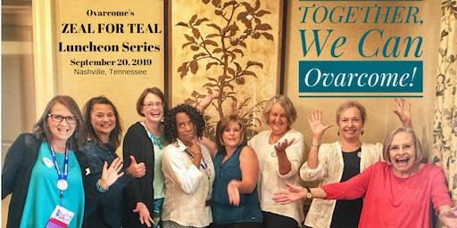 Ovarcome's ZEAL FOR TEAL Luncheon Series: Nashville Chapter