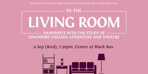 In the Living Room: Singapore English, Literature and Theatre