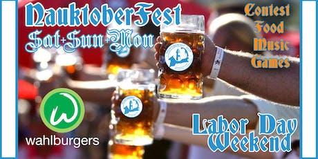 NauktoberFest Celebration: Labor Day Weekend 2019: Wahlburgers, Contests... tickets