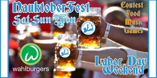 NauktoberFest Celebration: Labor Day Weekend 2019: Wahlburgers, Contests...