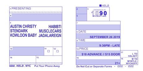 AUSTIN CHRISTY, STENDARK, KOWLOON BABY, HABIBTI + MORE tickets