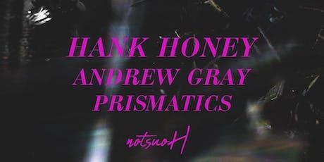 Andrew Gray, Hank Honey, and Prismatics (MO) tickets