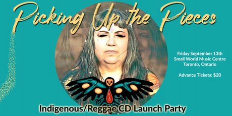 Picking Up the Pieces Indigenous/Reggae CD Launch Party tickets