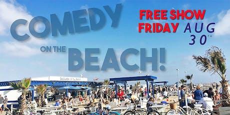 Comedy On The Beach feat. Craig Shoemaker! Fri Aug 30th - Free Show! tickets