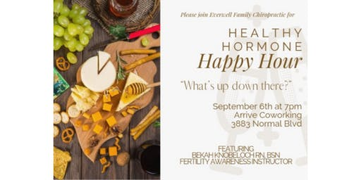 Healthy Hormone Happy Hour -- What's Up Down There?