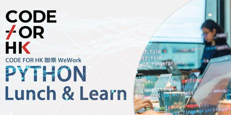 FREE PYTHON Lunch & Learn at WeWork in Kwun Tong  - by Code for HK tickets