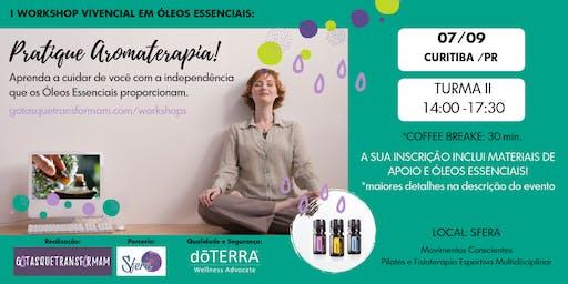 WORKSHOP: Pratique Aromaterapia! CURITIBA, TURMA II (TARDE)