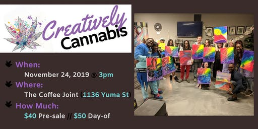 Creatively Cannabis: Tokes and Brush Strokes @ The Coffee Joint (11/24/19)