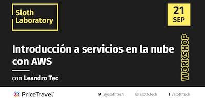 Sloth Laboratory: Introducción a servicios en AWS con Leandro Tec
