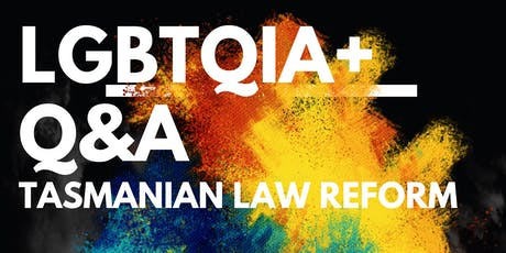 LGBTQIA+ Q&A: Tasmanian Law Reform tickets