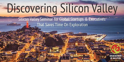 Discovering Silicon Valley: The Innovative Ecosystem and Disruptive Innovation Trends (1 Day Experience)