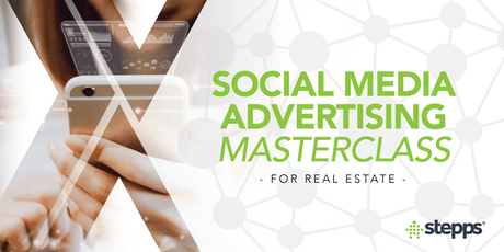 Social Media Advertising Masterclass For Real Estate - Melbourne tickets