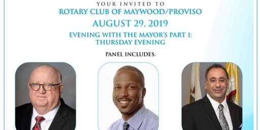 Rotary Club of Maywood-Proviso - EVENING WITH THE MAYORS