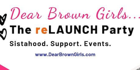 Dear Brown Girls...reLaunch Party tickets