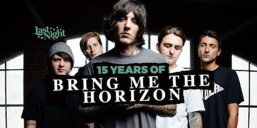 Last Night | 15 Years of Bring Me The Horizon