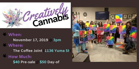 Creatively Cannabis: Tokes and Brush Strokes @ The Coffee Joint (11/17/19) tickets
