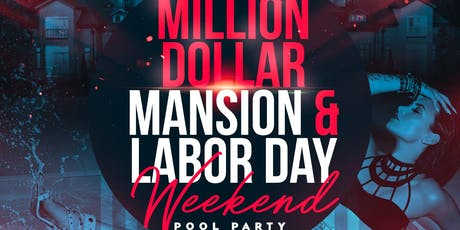 Million Dollar Mansion Labor Day Weekend Pool Party tickets