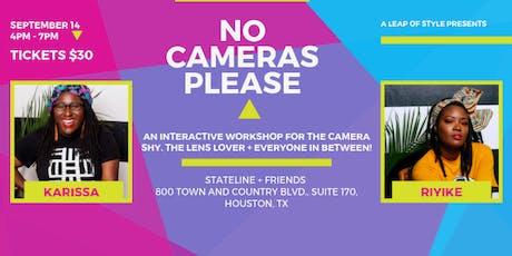 No Cameras Please tickets
