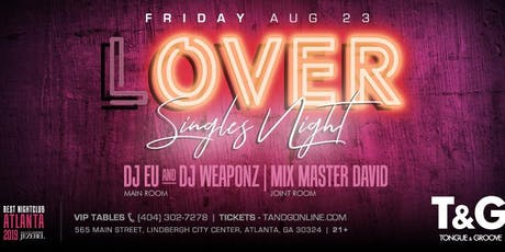 Singles Night at Tongue and Groove Friday with DJ EU, DJ Weaponz and MMD! tickets
