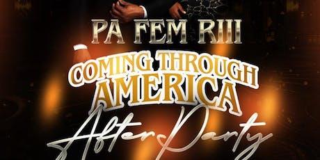 PA FEM RIII & CTA AFTER PERTY tickets