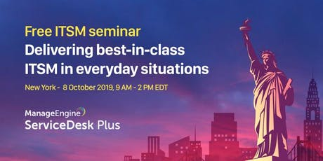 Free ITSM webinar, New York - ManageEngine ServiceDesk Plus tickets