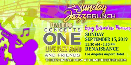 LA Sunday Jazz Brunch *September 15th 2019* brought to you by Concerts One