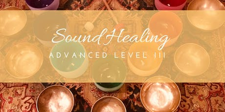 Singing Bowl Sound Healing Certification - Advanced Level III tickets