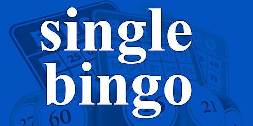 SINGLE BINGO WEDNESDAY FEBRUARY 19, 2020