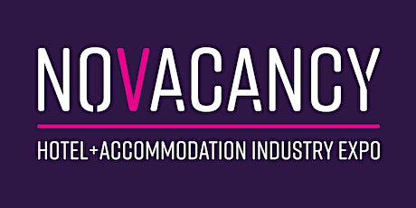 NoVacancy Hotel + Accommodation Industry Expo tickets