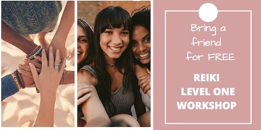 REIKI LEVEL ONE + BRING A FRIEND FOR FREE