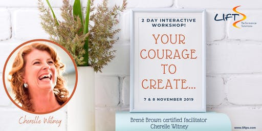 'Your Courage to Create...'  with Cherelle Witney from LIFT