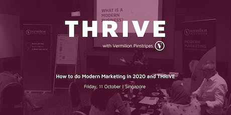 THRIVE  - How To Do Modern Marketing in 2020 and THRIVE tickets