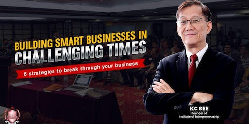 [Penang Entrepreneurship Seminar] Building Smart Businesses In Challenging Times