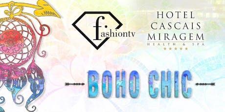 Fashiontv by Hotel Cascais Miragem presents BOHO CHIC tickets