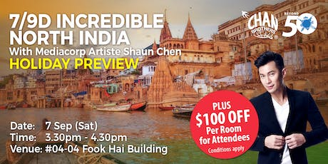 7/9D Incredible North India With Mediacorp Artiste Shaun Chen Holiday Preview tickets