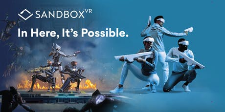 Grand Opening of Sandbox VR - New Immersive Team Experience in Los Angeles tickets