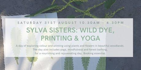 Sylva Sisters: Wild Dyeing, Printing & Yoga tickets