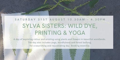 Sylva Sisters: Wild Dyeing, Printing & Yoga