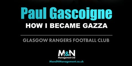 Paul Gascoigne - How I became GAZZA tickets