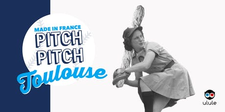 Pitch Pitch Made in France - Toulouse billets