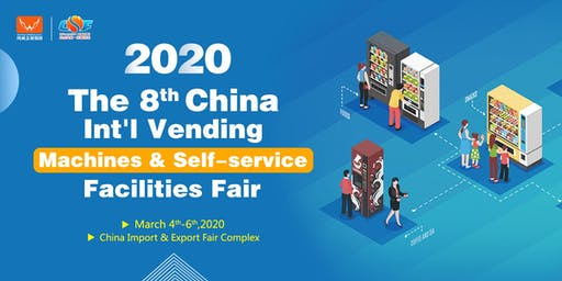CHINA INT'L VENDING MACHINES & SELF-SERVICE FACILITIES FAIR 2020