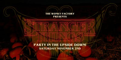 The Wonky Factory presents a Halloween special ... Stranger Things