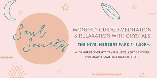 Soul Society Guided Meditation & Crystals
