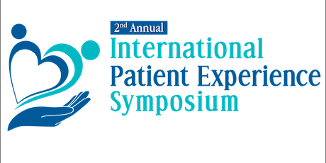 2nd Annual International Patient Experience  Symposium tickets