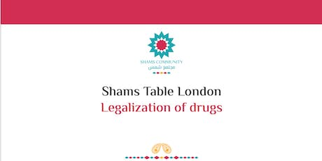 Shams Table London - Legalisation of Drugs tickets