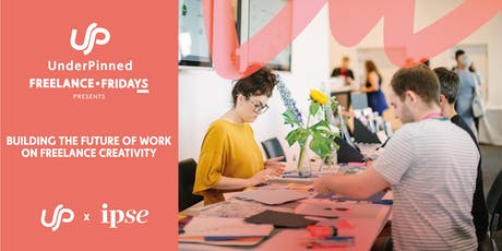 Freelance Fridays Presents: Building the future of work with IPSE tickets