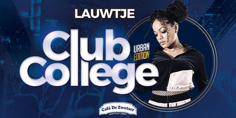 CLUB COLLEGE✦FT. LAUWTJE tickets